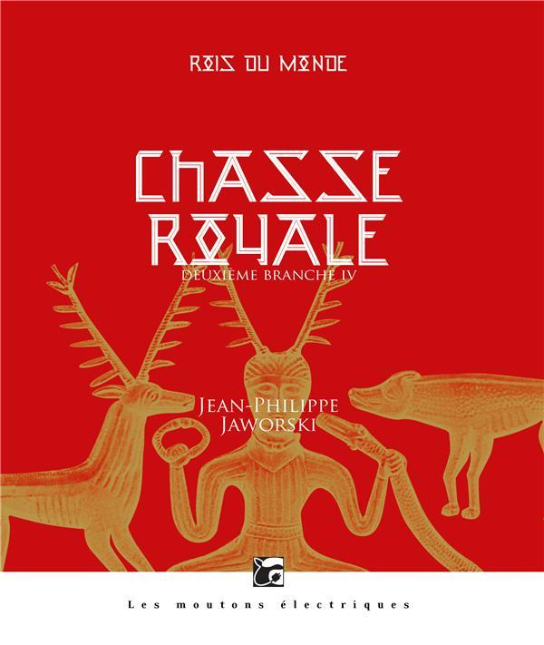 ROIS DU MONDE T.5  -  CHASSE ROYALE IV