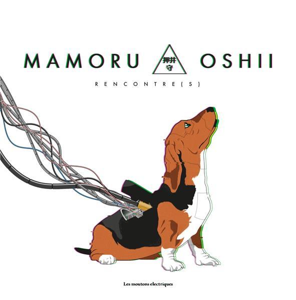 MAMORU OSHII. RENCONTRE(S) LOPEZ/SARRAZIN MOUTONS ELECTR