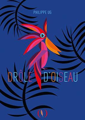 DROLE D-OISEAU