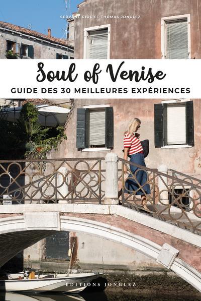 SOUL OF VENISE  -  GUIDE DES 30 MEILLEURES EXPERIENCES (EDITION 2020)