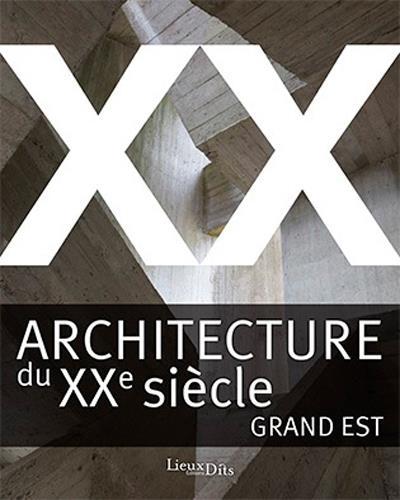 ARCHITECTURE DU XXE SIECLE, GR XXX LIEUX DITS