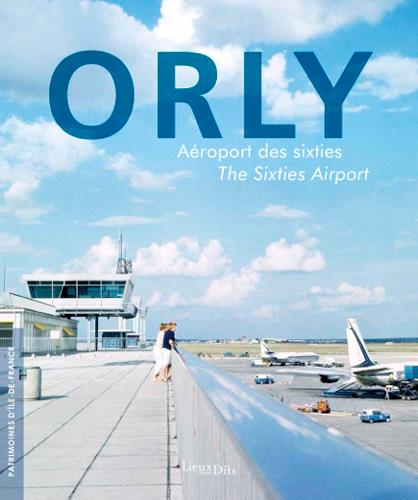 ORLY, AEROPORT DES SIXTIES