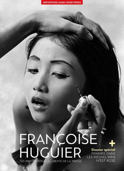 FRANCOISE HUGUIER - 100 PHOTOS POUR LA LIBERTE DE LA PRESSE