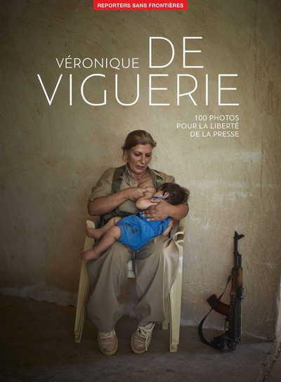 100 PHOTOS DE VERONIQUE DE VIGUERIE POUR LA LIBERTE DE LA PRESSE REPONTEURS SANS FRON REPORTERS
