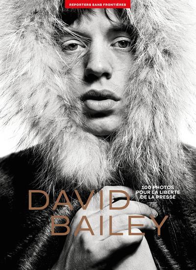 100 PHOTOS DE DAVID BAILEY POUR LA LIBERTE DE LA PRESSE