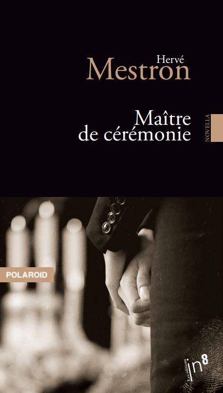 LE MAITRE DE CEREMONIE HERVE MESTRON ATELIER IN8