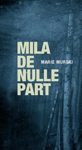 MILA DE NULLE PART MARIE MURSKI ATELIER IN8