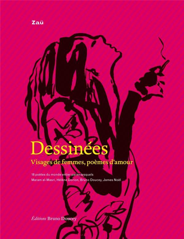 DESSINEES  -  VISAGES DE FEMMES, POEMES D'AMOUR ZAU BRUNO DOUCEY
