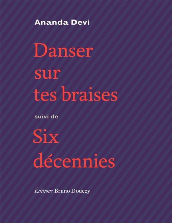 DANSER SUR TES BRAISES  -  SIX DECENNIES