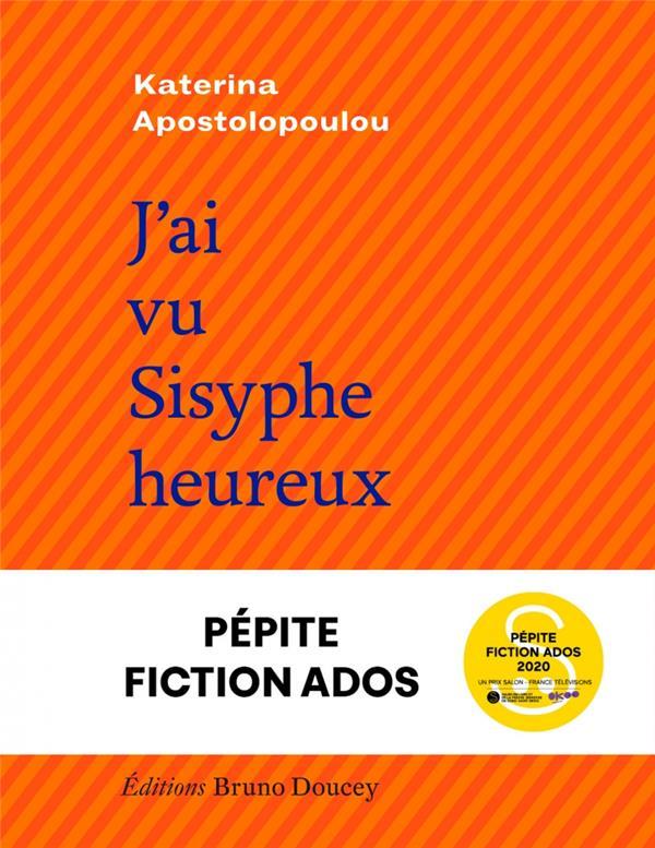 J'AI VU SISYPHE HEUREUX APOSTOLOPOULOU K. BRUNO DOUCEY