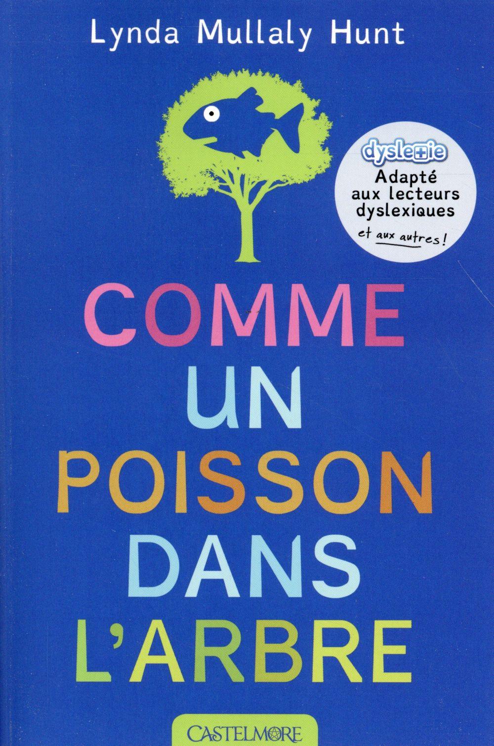 Hunt Lynda Mullaly - COMME UN POISSON DANS L'ARBRE (VERSION DYSLEXIQUE)
