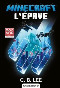 MINECRAFT  -  LE ROMAN OFFICEL T.7  -  L'EPAVE LEE C. B. CASTELMORE