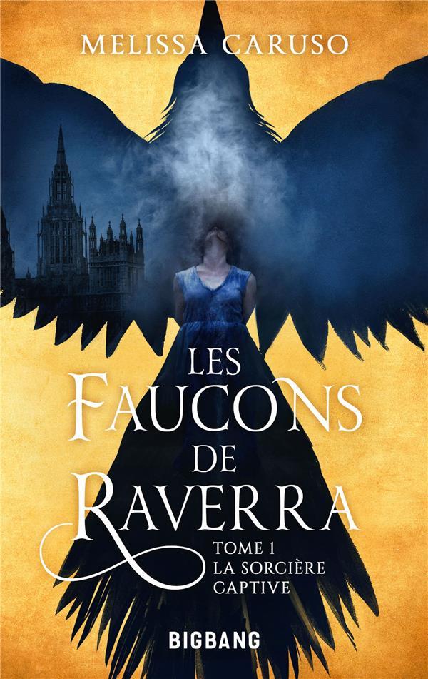 LES FAUCONS DE RAVERRA, T1 : LA SORCIERE CAPTIVE