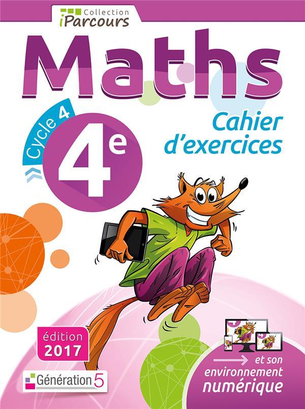 CAHIER D'EXERCICES IPARCOURS MATHS 4E (2017) Hache Sébastien Génération 5