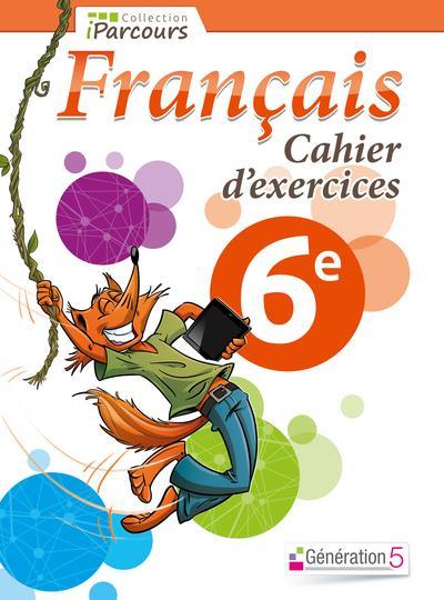 CAHIER D-EXERCICES IPARCOURS FRANCAIS 6E