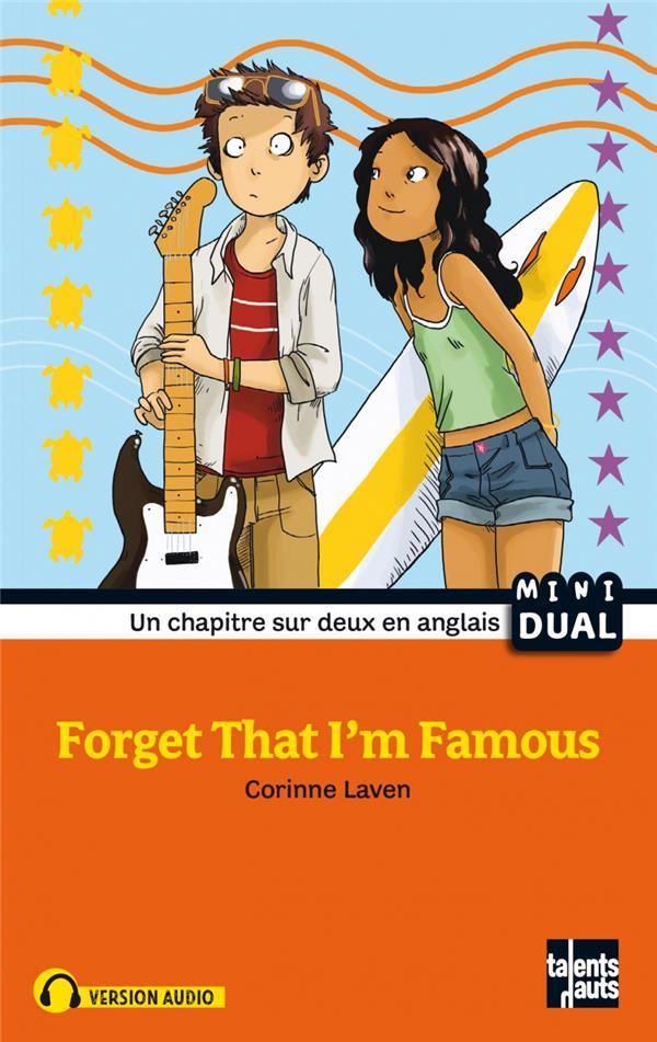 FORGET THAT I'M FAMOUS NOUVELLE EDITION LAVEN/SWAY Talents hauts