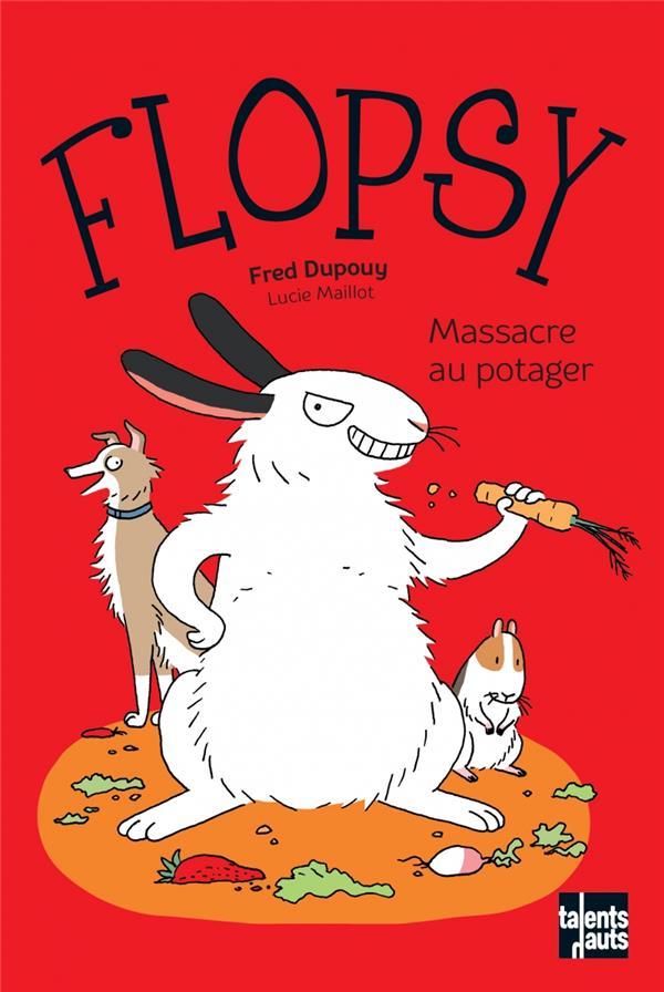 FLOPSY, MASSACRE AU POTAGER DUPOUY FREDERIC TALENTS HAUTS