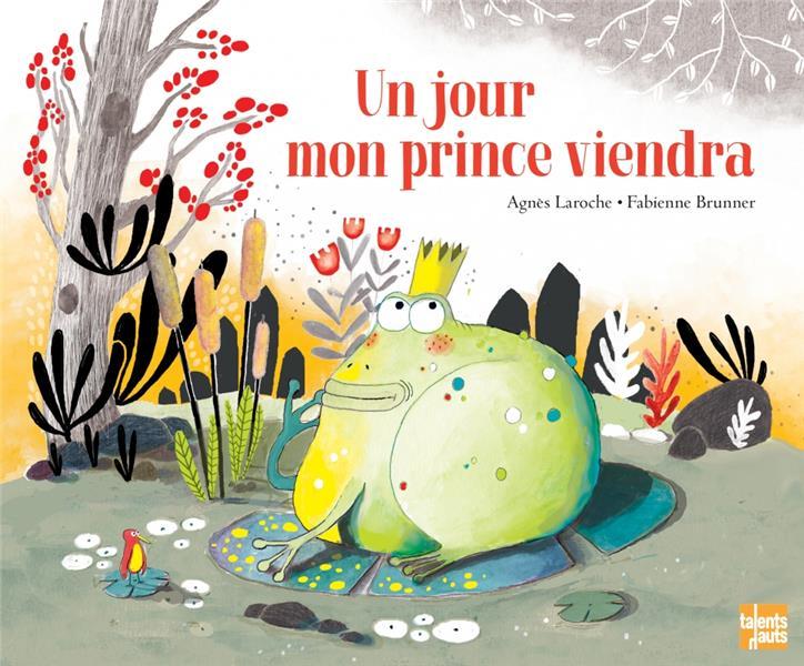 UN JOUR MON PRINCE VIENDRA LAROCHE/BRUNNER TALENTS HAUTS