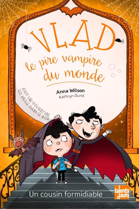 VLAD, LE PIRE VAMPIRE DU MONDE T.3  -  UN COUSIN FORMIDIABLE WILSON/DURST TALENTS HAUTS
