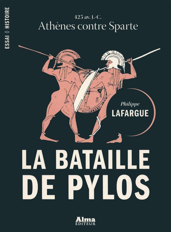 LA BATAILLE DE PYLOS Lafargue Philippe Alma éditeur