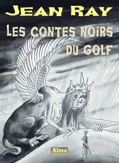 LES CONTES NOIRS DU GOLF  ALMA EDITEUR