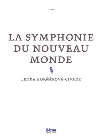 LA SYMPHONIE DU NOUVEAU MONDE HORNAKOVA-CIVADE L. ALMA EDITEUR