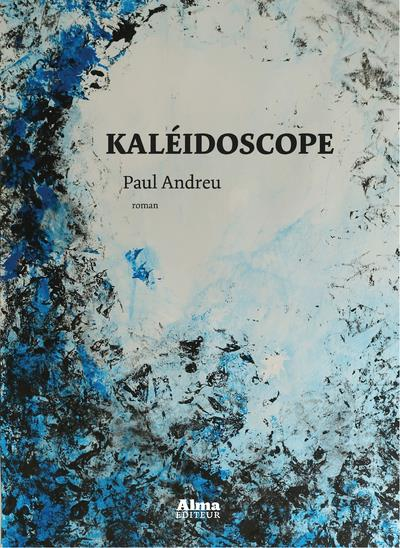 KALEIDOSCOPE ANDREU PAUL ALMA EDITEUR