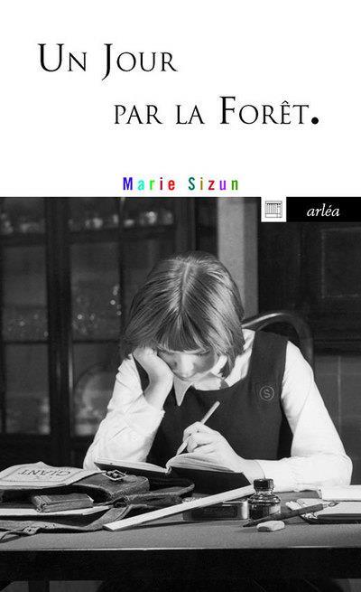 UN JOUR PAR LA FORET SIZUN MARIE Arléa