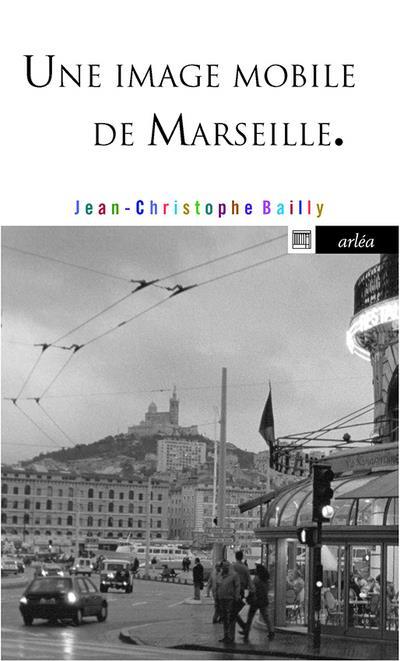UNE IMAGE MOBILE DE MARSEILLE