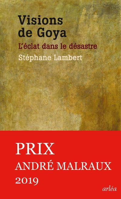 VISIONS DE GOYA LAMBERT STEPHANE ARLEA