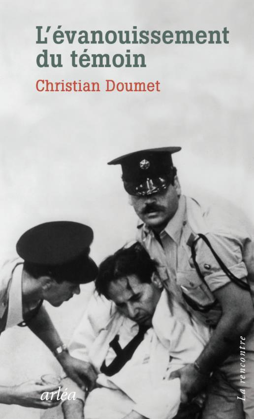 L-EVANOUISSEMENT DU TEMOIN DOUMET CHRISTIAN ARLEA