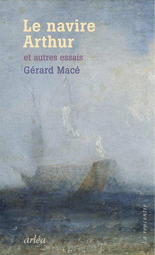 LE NAVIRE ARTHUR ET AUTRES ESSAIS MACE GERARD ARLEA