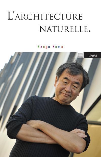 L-ARCHITECTURE NATURELLE KUMA KENGO ARLEA