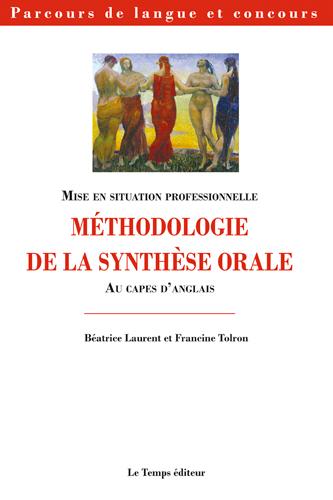 METHODOLOGIE DE LA SYNTHESE ORALE AU CAPES