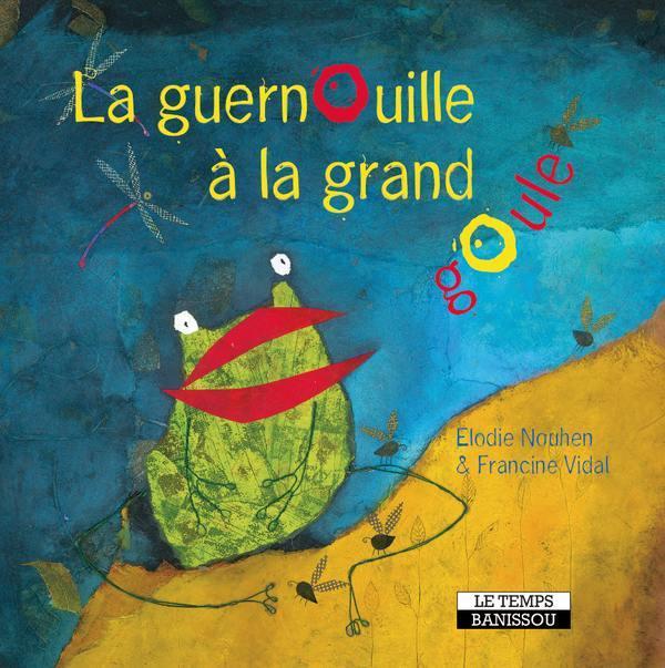 LA GUERNOUILLE A LA GRAND GOULE NOUHEN/VIDAL LE TEMPS