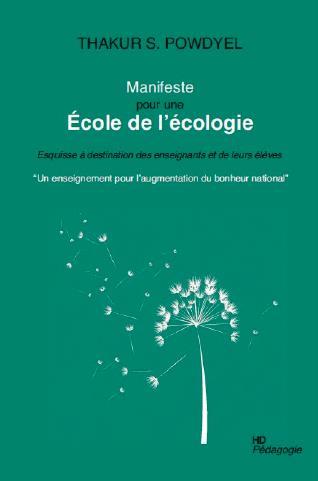 MANIFESTE POUR UNE ECOLE DE L'ECOLOGIE  -  ESQUISSE A DESTINATION DES ENSEIGNANTS ET DE LEURS ELEVES