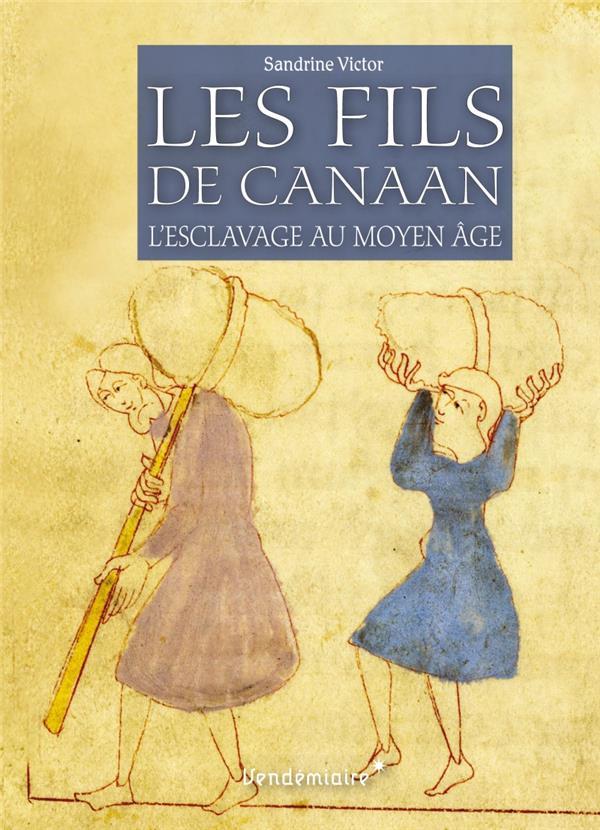 LES FILS DE CANAAN - L-ESCLAVA VICTOR SANDRINE VENDEMIAIRE