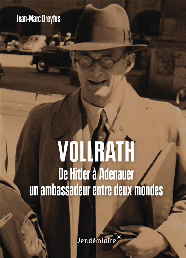 VOLLRATH VON MALTZAN  -  DE HITLER A ADENAUER, UN AMBASSADEUR ENTRE DEUX MONDES
