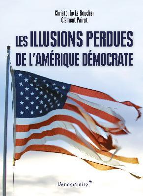 LES ILLUSIONS PERDUES DE L'AMERIQUE DEMOCRATE