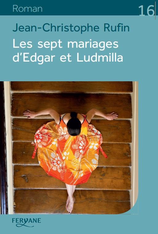 LES SEPT MARIAGES D'EDGAR ET LUDMILLA RUFIN FERYANE