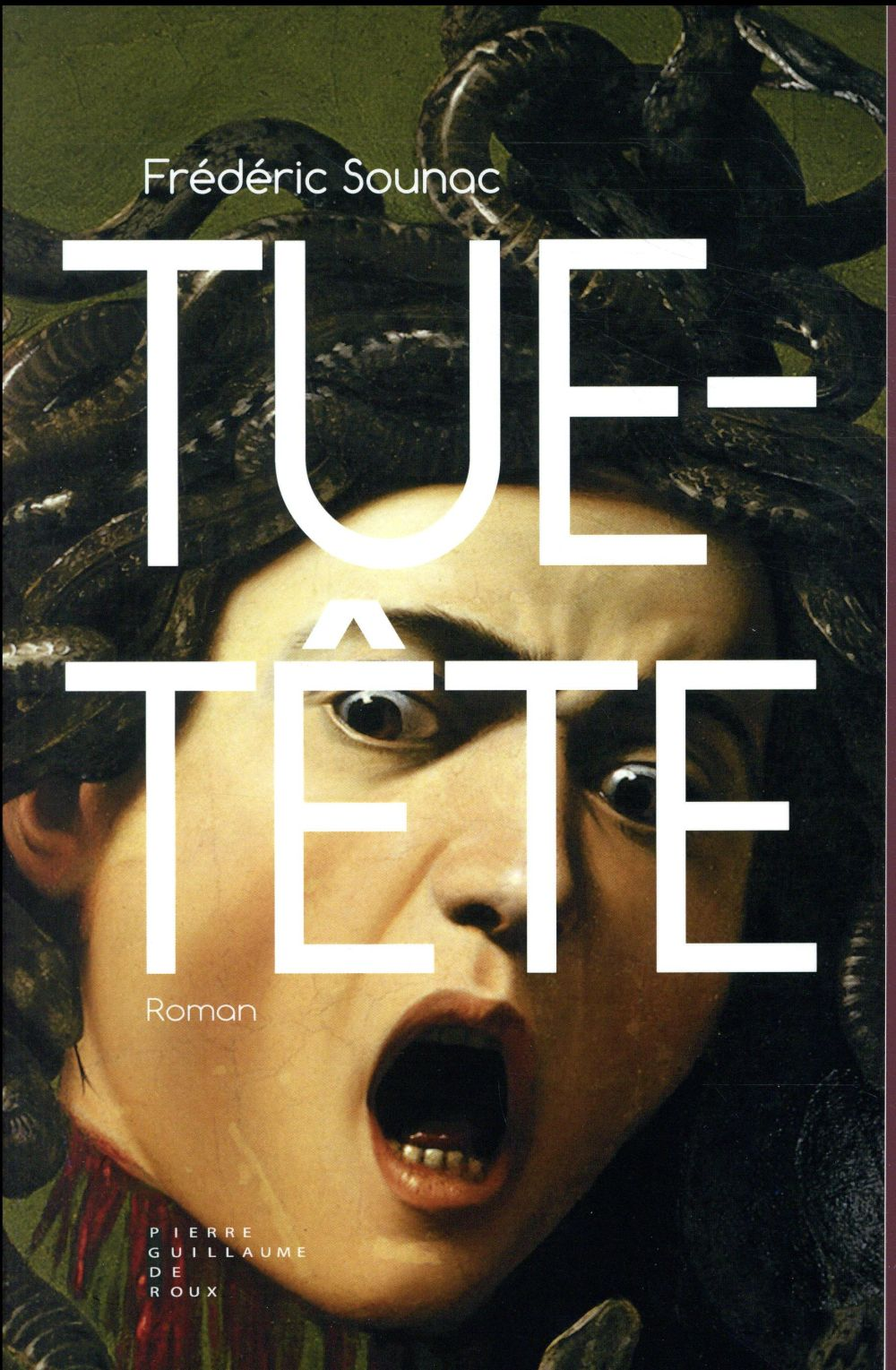 TUE-TETE SOUNAC FREDERIC Pierre-Guillaume de Roux
