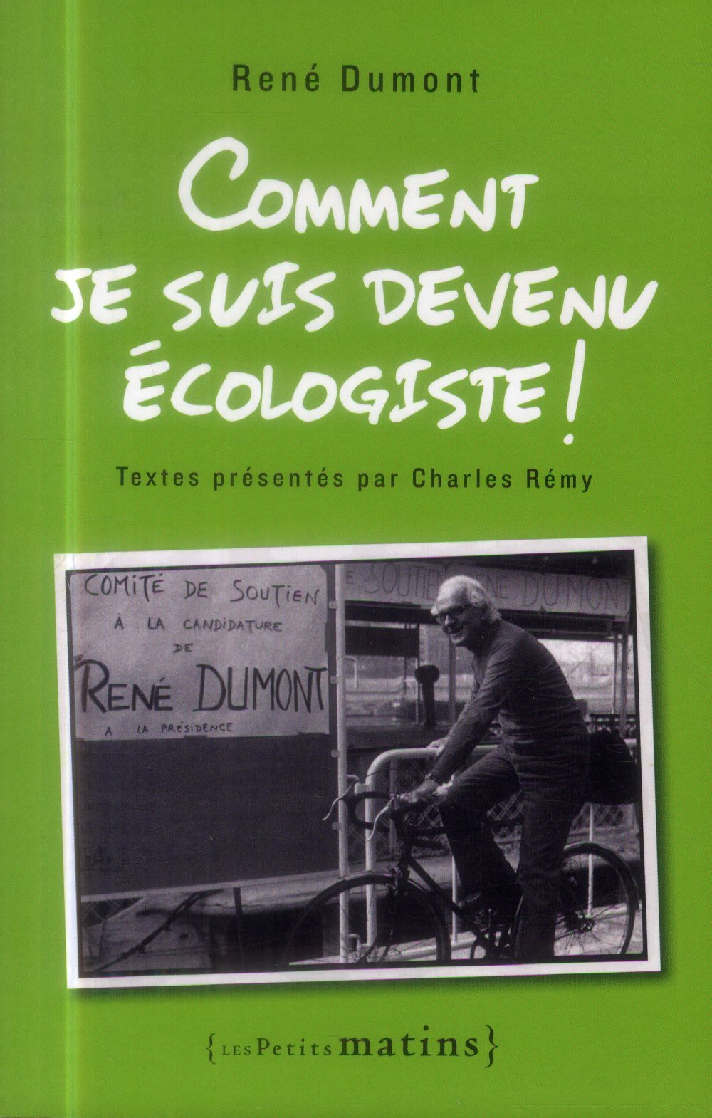 COMMENT JE SUIS DEVENU ECOLOGISTE !