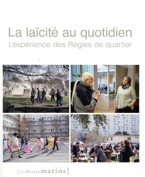 LA LAICITE AU QUOTIDIEN     L'EXPERIENCE DES REGIES DE QUARTIER