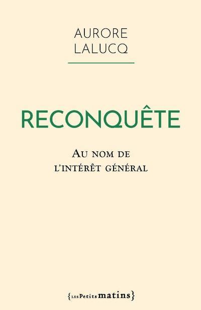 RECONQUETE  -  AU NOM DE L'INTERET GENERAL