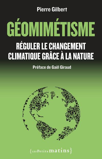 GEOMIMETISME. REGULER LE CHANGEMENT CLIMATIQUE GRACE A LA NATURE