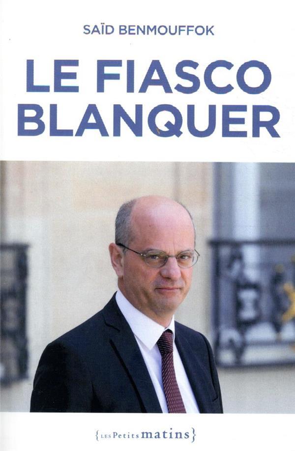 LE FIASCO BLANQUER