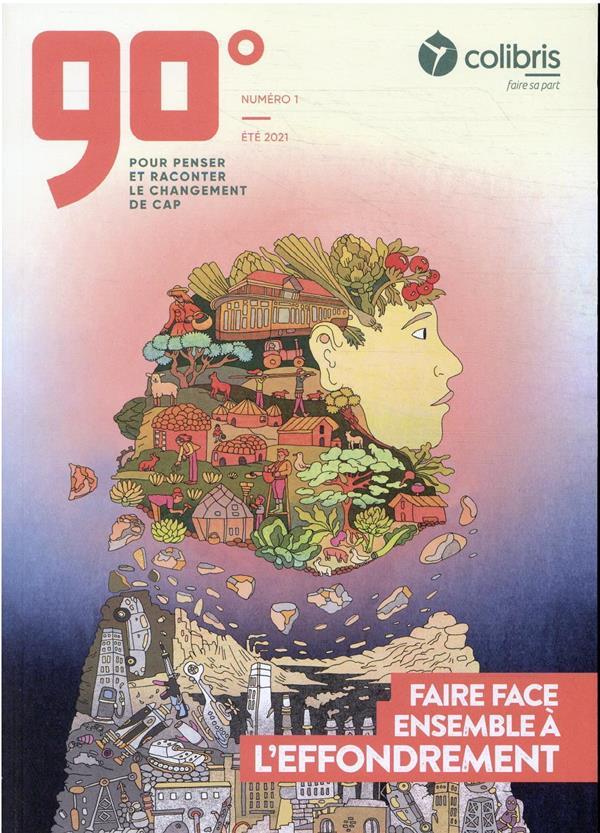 90 DEGRES N.1  -  FAIRE FACE ENSEMBLE A L'EFFONDREMENT