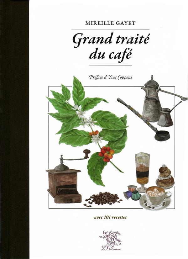 GRAND TRAITE DU CAFE  -  AVEC 101 RECETTES GAYET MIREILLE Sureau
