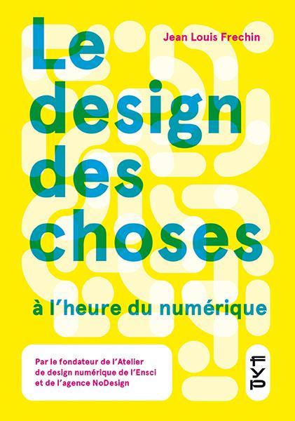 LE DESIGN DES CHOSES A L'HEURE DU NUMERIQUE
