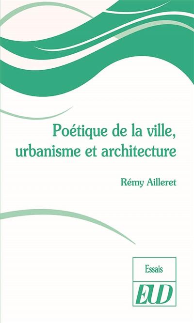 POETIQUE DE LA VILLE, URBANISME ET ARCHITECTURE